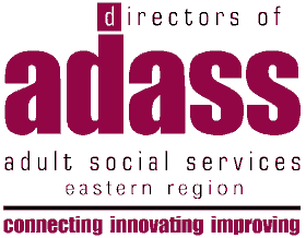 Association of Directors of Adult Social Services Eastern Region. Connecting, innovating. improving